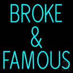 Broke And Famous LED Neon Sign