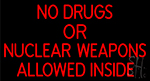 No Drugs Or Nuclear Weapons LED Neon Sign