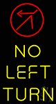 No Left Turn Neon Sign