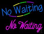 No Waiting Neon Signs