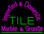 Imported And Domestic Tile Neon Sign