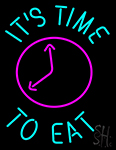 Its Time To Eat Neon Sign