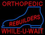 Orthopedic Rebuilders Shoe Neon Sign