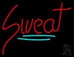 Sweat Neon Sign