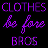 Clothes Be Fore Bros Neon Sign