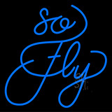 So Fly Neon Sign