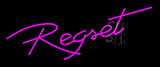 Regret Neon Sign