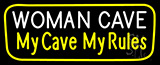 Woman Cave My Cave My Rules Neon Sign