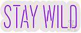 Stay Wild Neon Sign