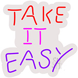Take It Easy Neon Sign