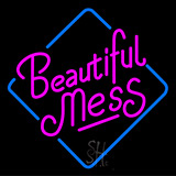 Beautiful Mess Neon Sign