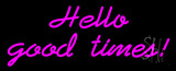 Hello Good Time Neon Sign