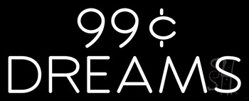 99 Cent Dreams Neon Sign