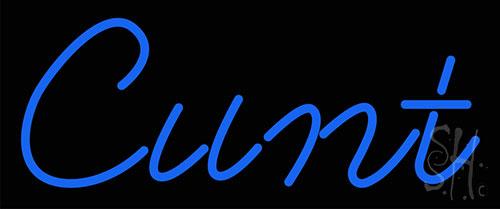 Blue Cunt Neon Sign