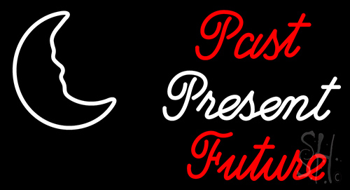 Past Present Future Neon Sign