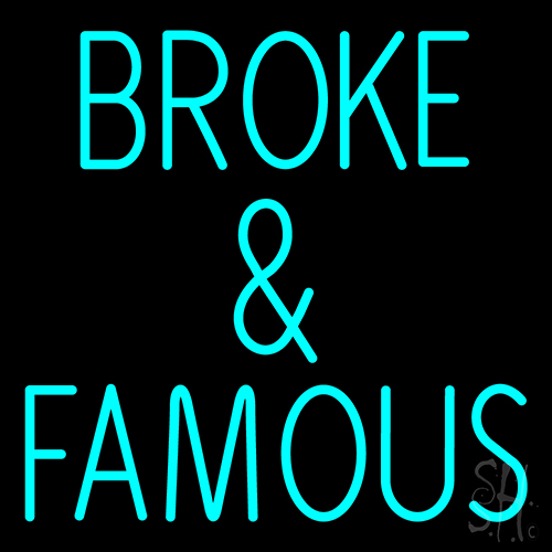 Broke And Famous Neon Sign