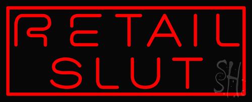 Retail Slut Neon Sign