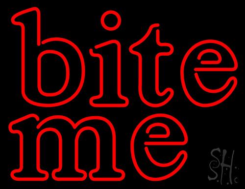 Bite Me Neon Sign