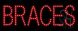 Braces LED Sign