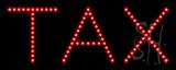 Tax LED Sign