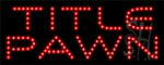 Title Pawn LED Sign