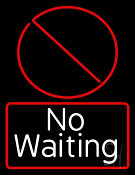 No Waiting Bar Neon Sign