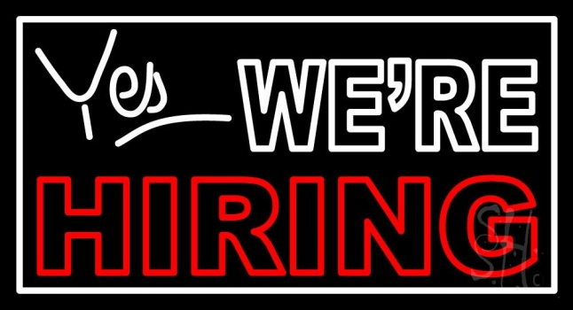 yes we are hiring neon sign hiring neon signs every thing neon