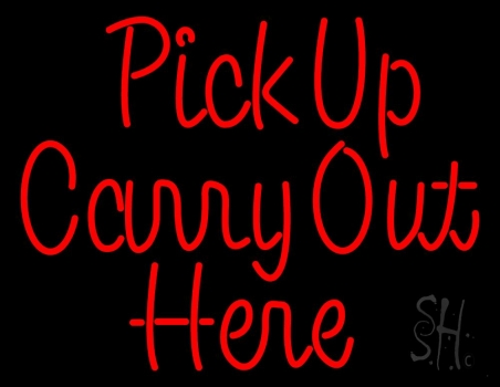 Pick Up Carry Out Here Neon Sign