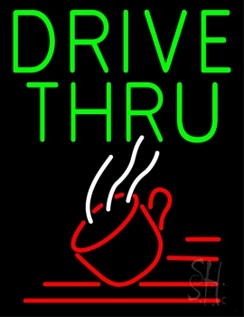 Green Drive Thru With Coffee Glass Neon Sign