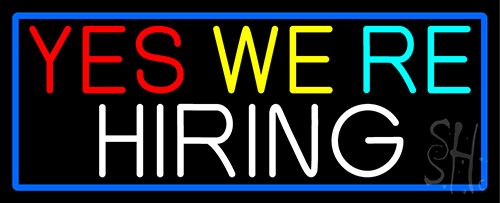 yes we are hiring with blue border neon sign hiring neon signs
