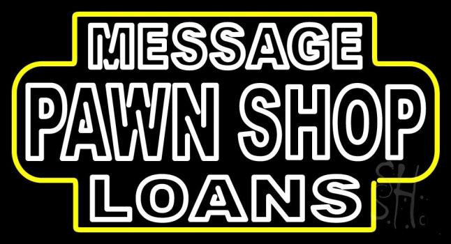 Custom Pawn Shop Loans Neon Sign