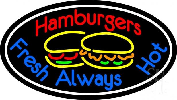 Hamburgers Fresh Always Hot Oval Neon Sign