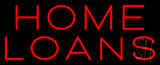 Home Loans Neon Sign