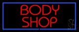 Red Body Shop Blue Border Neon Sign