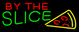 By the Slice Neon Sign