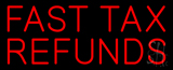Red Fast Tax Refunds Neon Sign