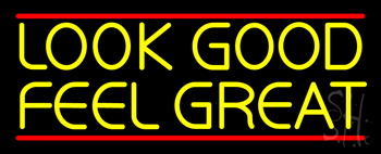 Look Good Feel Great Neon Sign