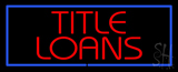 Red Title Loans Blue Border Neon Sign