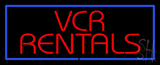VCR Rentals LED Neon Sign