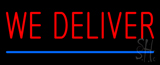 We Deliver with Blue Line Neon Sign