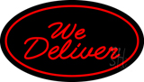 We Deliver Oval Red Neon Sign