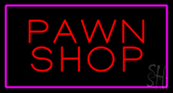 Red Pawn Shop Pink Border Neon Sign