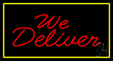 We Deliver Rectangle Yellow Neon Sign