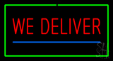 We Deliver Rectangle Green LED Neon Sign