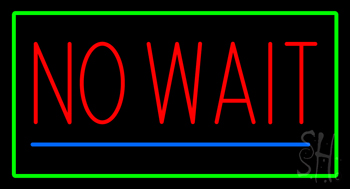Red No Wait Green Border Neon Sign
