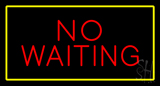 No Waiting Rectangle Yellow Neon Sign