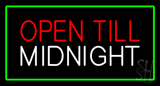 Open Till Midnight Rectangle Green Neon Sign