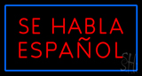 Se Habla Espanol Rectangle Blue Neon Sign