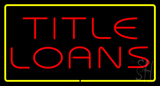 Red Title Loans Yellow Rectangle Neon Sign