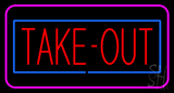 Take-Out Neon Sign